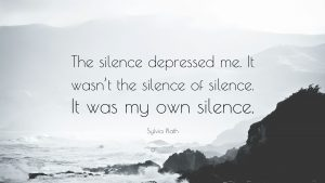 2878546-Sylvia-Plath-Quote-The-silence-depressed-me-It-wasn-t-the-silence